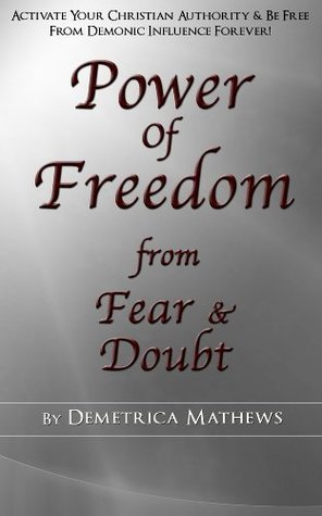 Power of Freedom: From Fear and Doubt Demetrica Mathews