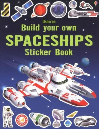 Build Your Own Spaceships Sticker Book  by  Simon Tudhope
