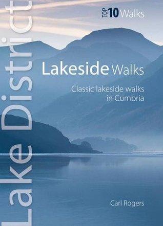 Lakeside Walks: Classic Lakeside Walks in Cumbria  by  Carl Rogers