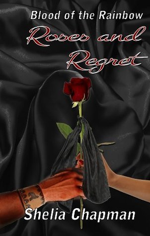 Roses and Regret Shelia Chapman