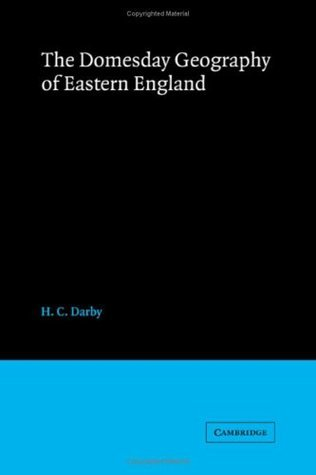 The Domesday Geography Of Eastern England  by  Henry Clifford Darby