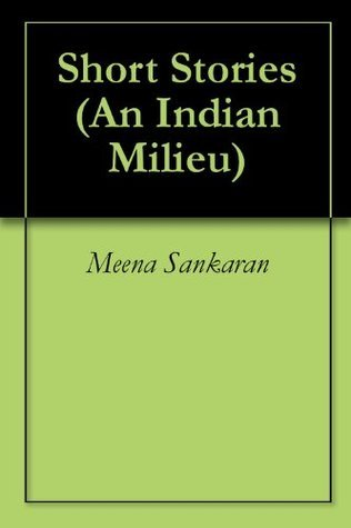 Short Stories  by  Meena Sankaran
