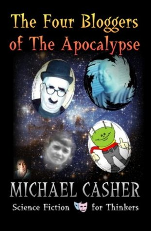 The Four Bloggers of the Apocalypse Michael Casher