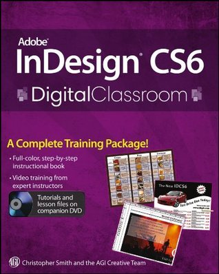 InDesign CS5 Digital Classroom  by  Christopher Smith