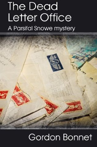 The Dead Letter Office (The Parsifal Snowe Mysteries)  by  Gordon Bonnet