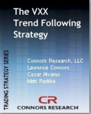 The VXX Trend Following Strategy (Connors Research Trading Strategy Series)  by  Connors Research