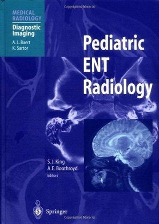 Pediatric ENT Radiology (Medical Radiology / Diagnostic Imaging) Susan J. King