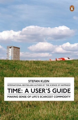 Time: A Users Guide: A Users Guide  by  Stefan Klein