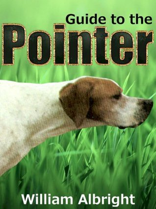 Guide to the Pointer  by  William Albright