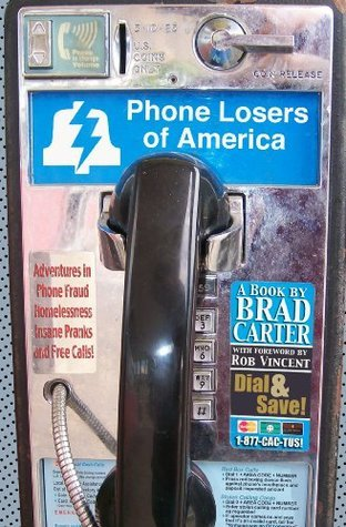 Phone Losers of America  by  Brad Carter