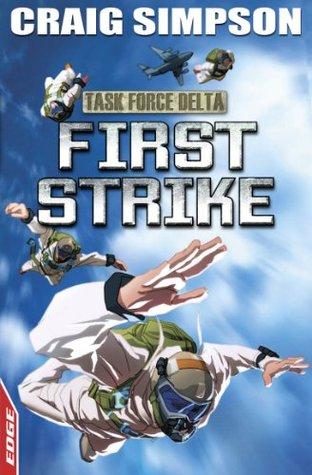 First Strike (EDGE: Task Force Delta, #3)  by  Craig Simpson