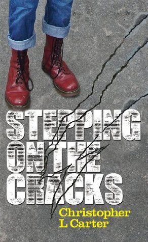 Stepping on the Cracks  by  Chris L. Carter