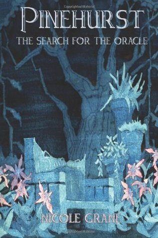 Pinehurst Book Two: The Search for the Oracle: 2 (Pinehust Series) Nicole Grane