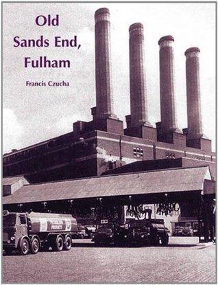 Old Sands End, Fulham Frances Czucha