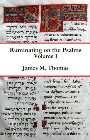 Ruminating on the Psalms, Volume 1 James Thomas