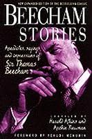 Beecham Stories: Anecdotes, Sayings And Impressions Of Sir Thomas Beecham  by  Thomas Beecham