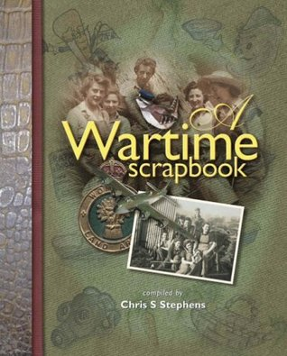 A Wartime Scrapbook  by  Chris S. Stephens