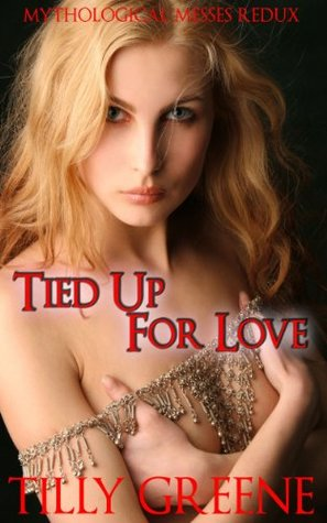 Tied Up For Love  by  Tilly Greene