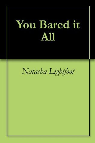 You Bared it All Natasha Lightfoot