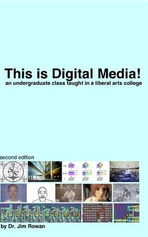 This is Digital Media! Jim Rowan