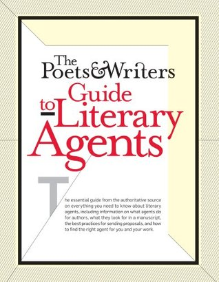 The Poets & Writers Guide to Literary Agents  by  Cathie Beck