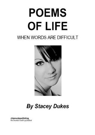 Poems Of Life - When Words Are Difficult  by  Stacey Dukes