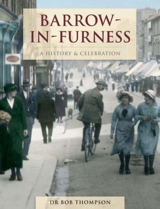 Barrow-in-Furness A History and Celebration Francis Frith