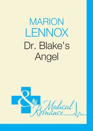 Dr Blakes Angel (Mills & Boon Modern) (Medics Down Under - Book 10) Marion Lennox