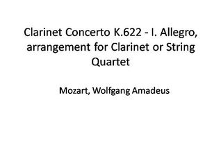 Mozart - Clarinet Concerto K.622 - I. Allegro, arrangement for Clarinet or String Quartet  by  Wolfgang Amadeus Mozart