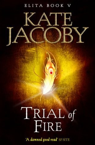 Trial of Fire (The Books of Elita) Kate Jacoby