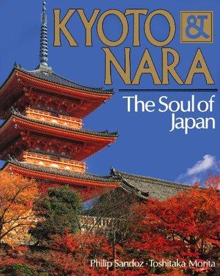 Kyoto & Nara The Soul of Japan  by  Philip Sandoz