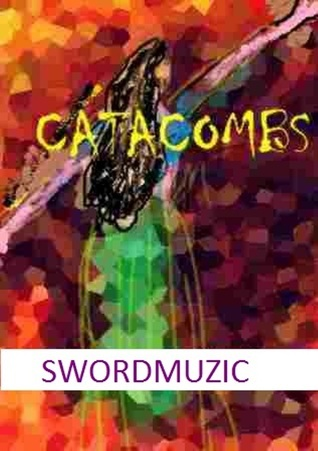 CATACOMBS  by  Swordmuzic