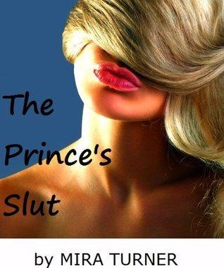 The Princes Slut Mira Turner