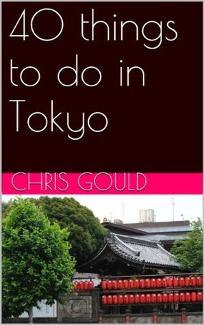 40 things to do in Tokyo Chris Gould