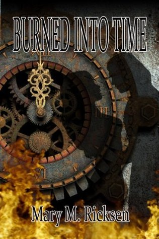 Burned Into Time Mary M. Ricksen