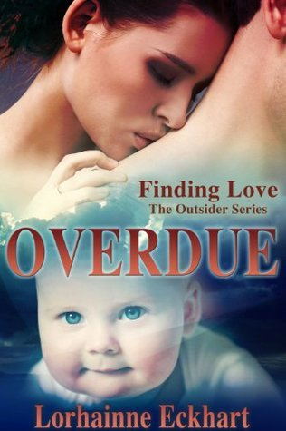 Overdue (The Outsider Series, Runaway to The Unexpected Storm bridge short story) Lorhainne Eckhart