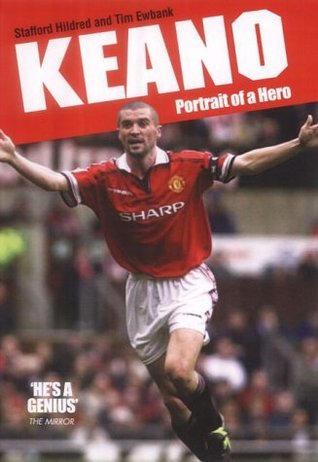Keano: Portrait of a Hero  by  Stafford Hildred