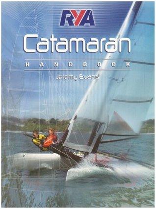 Rya Catamaran Handbook  by  Jeremy Evans