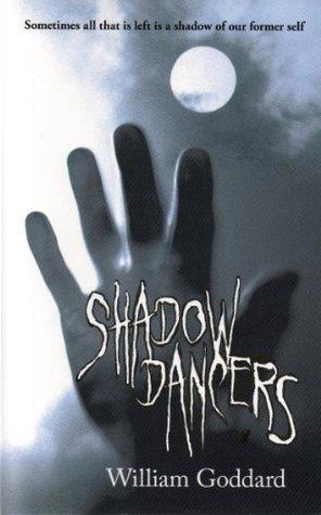 Shadow Dancers William Goddard