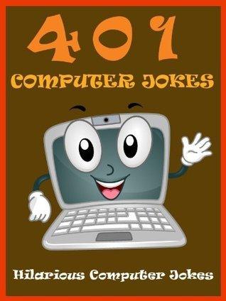 Jokes Computer Jokes : 401 Computer Jokes  by  Sham