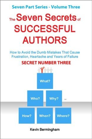 Authors Secret No 3 is WHY Your Readers Buy Books  by  Kevin Bermingham