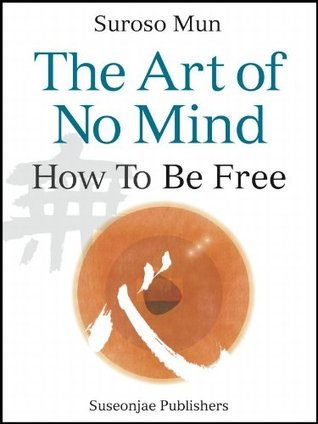 The Art of No Mind  by  Suroso Mun