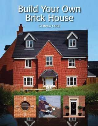 Build Your Own Brick House Gerald Cole