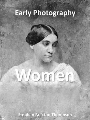 Early Photography: Women Stephen B. Thompson