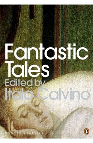 Fantastic Tales: Visionary And Everyday (Modern Classics Italo Calvino