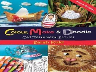 Colour Make Doodle (Christian Books) Sarah Kidd