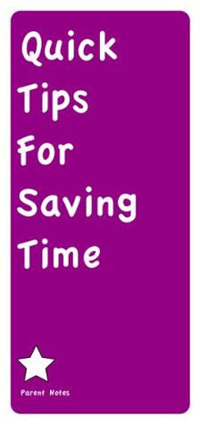 Quick Tips For Saving Time  by  R. Luckett