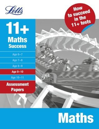 Maths Age 9-10: Assessment Papers (Letts 11+ Success)  by  Letts Educational