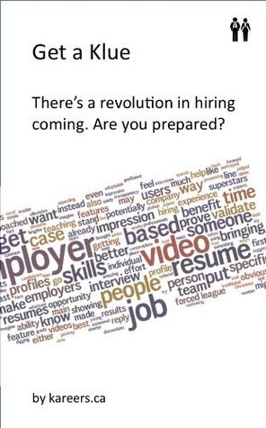 Get a Klue: Theres a revolution in hiring coming. Are you prepared? Broc Pacholik