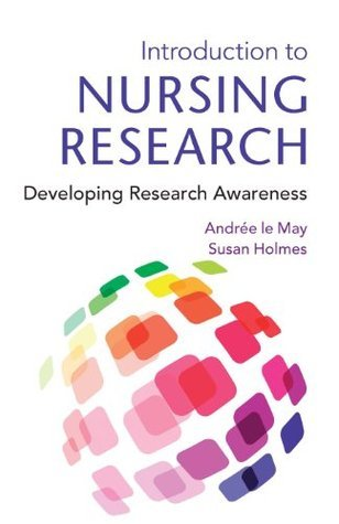 Introduction To Nursing Research: Developing Research Awareness  by  Andrée Le May
